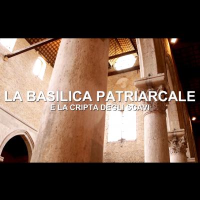 La Basilica Patriarcale di Aquileia e la Cripta degli Scavi