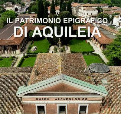 Il patrimonio epigrafico di Aquileia